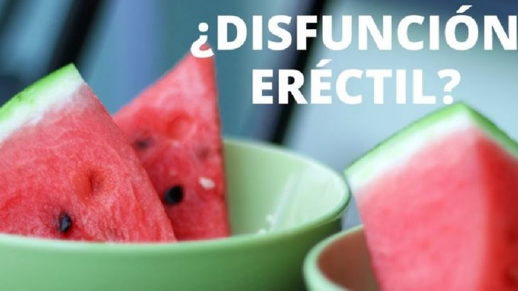 sandia y disfuncion eréctil